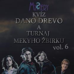 Mystery kvíz Dano Drevo a Turnaj Mekyho Žbirku vol. 6