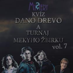 Mystery kvíz Dano Drevo a Turnaj Mekyho Žbirku vol. 7