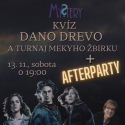 Mystery Dano Drevo kvíz + AFTERPARTY